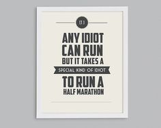 It Takes a Special Kind of Idiot to Run a Half Marathon Retro Print