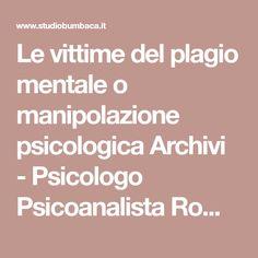 Le vittime del plagio mentale o manipolazione psicologica Archivi - Psicologo Psicoanalista Roma Avezzano - 366 2645 616