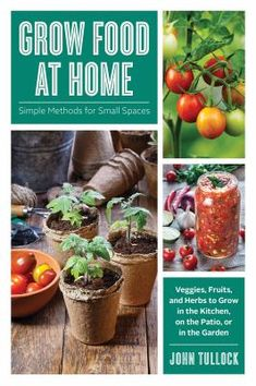 """In Grow Food at Home, gardening expert John Tullock shows readers just how easy it is to enjoy """"farm""""-fresh produce grown right on the windowsill, the porch, or in a tiny backyard. Covering artificial lighting, hydroponics, vertical gardening, straw-bale planters, and more, the book offers even the most confined apartment dwellers plenty of options to get growing. Tullock shares all the tips and tricks readers need to make small-space gardening a success. Succession Planting, Small Space Gardening, Growing Herbs, Edible Garden, Hydroponics, Small Spaces, Food To Make, Grow Food, Veggies"""