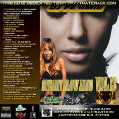 This volume was a work of art because major artists are not releasing as many hot joints so I had to search for a long time to put this volume together I think we got it.Alicia Keys, Ciara, Eve, Rich Girl Feat. Fabolous,  Rick Ross,  MassPike Miles, R. Kelly, Lloyd, Patti LaBelle, Brisco, J Rome, Trey Songz, Jermaine Dupri, Swiss Beatz, Torch, Red Cafe, Pusha T,   ML The Truth, Madoa, Lou Writer, Charles Reed, Elliot Luv, Que P, Stephen Michael,