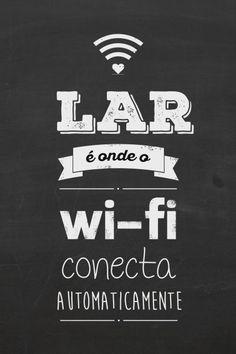 Poster - Lar é onde o Wi-fi conecta automaticamente