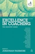 Excellence in Coaching is the definitive guide to best practice in the coaching profession, presenting the latest thinking on key approaches and professional issues.