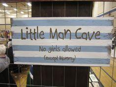 Little Man Cave Sign. So cute!