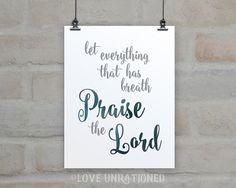 Bible verse printable, Bible verse art, Bible verse print, Let Everything that has breath Praise the Lord, Psalm print