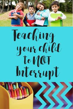 Good Manners- teaching a child to NOT interrupt - Simply Happy Mama Parenting Advice, Kids And Parenting, Mindful Parenting, Teaching Kids, Kids Learning, Toddler Behavior, Good Manners, Kids Board, Foster Care