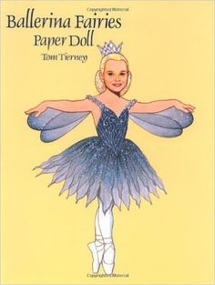 Ballerina Fairies Paper Doll by Tom Tierney – BRIARWOOD