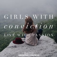 {Blog Post} Girls With Conviction Live With Passion