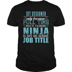 SET DESIGNER Only Because Full Time Multi Tasking Ninja Is Not An Actual Job Title T-Shirts, Hoodies. Check Price Now ==► https://www.sunfrog.com/LifeStyle/SET-DESIGNER-Ninja-T-shirt-Black-Guys.html?id=41382