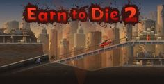 Earn to Die 2 Tips & Cheats for Cash & All Parts Unlock  Its been quite a though back we see a game from Not Doppler and its actually a beatific-humored astonishment as their games feature lots of high atmosphere content and theyregarding one of the best experiences youon the subject of going to