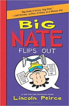 Big Nate Flips Out by Lincoln Peirce