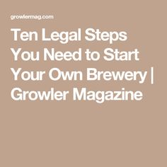 So You Want to Start Your Own Brewery? Starting a business can be hard, but Lommen Abdo of Minneapolis makes it easy with these ten simple steps to start a brewery of your own. Beer Brewing, Home Brewing, Starting A Brewery, Home Pub, Homebrew Recipes, Housekeeping Tips, Brew Pub, How To Make Beer, Best Beer