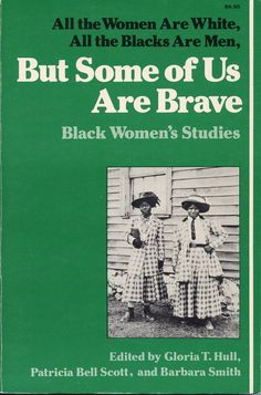 book - All the Women Are White, All the Blacks Are Men, But Some of Us Are Brave   ~ fierce fashion futures