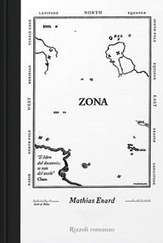Zona - Mathias Énard - 26 recensioni su Anobii