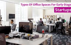 4 Popular Types Of Office Spaces For Early-Stage Startups