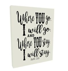 Where You Go I Will Go and Where You Stay I Will Stay Wood Sign Ruth 1:16, wood scripture sign, distressed sign, rustic bible verse sign