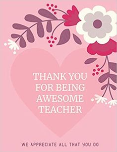 """THANK YOU FOR BEING AWESOME TEACHER Notebook: Large 8.5"""" x 11"""", 120 page. Teacher Appreciation gift. Cute Blank lined journal with heart and flowers ... Retirement, Year End or Thank You gift.: Publishing, CuteFunDesigns: 9798700800808: Amazon.com: Books Funny Teacher Gifts, Teacher Humor, Teacher Appreciation Gifts, Best Teacher, Book Club Books, New Books, Teacher Notebook, New Teachers, Invite Your Friends"""
