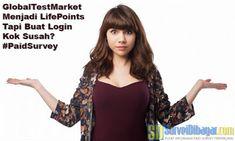 GlobalTestMarket Menjadi LifePoints Tapi Buat Login Kok Susah? #PaidSurvey