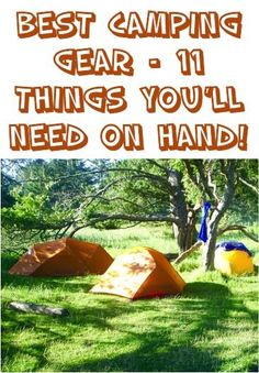 Best Camping Gear - 11 Things You'll Need on Hand for your next Camping Trip!