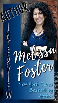 Author Interview with New York Times Bestselling author, Melissa Foster  http://gingermomreads.com/2018/01/17/author-interview-melissa-foster/