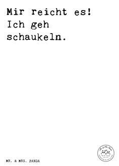 Spruch: Mir Reicht Es! Ich Geh Schaukeln.   Sprüche, Zitat, Zitate