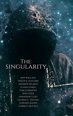 The Singularity magazine (Issue 4) contains a reprint of 'Jump Cut' by Lauren C. Teffeau. Other stories by Wallace, Jon; Suggars, Philip A.; Wilmot, Andrew; Gomel, Elana; Learmont, Tom; Etter, Jon; Goel, Himanshu; Ahern, Edward; & Buchly, Corbett.
