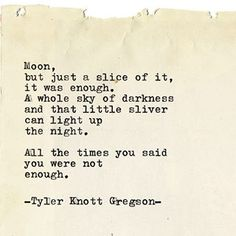 Typewriter Series by Tyler Knott Gregson . Moon Quotes, Life Quotes, Poetry Quotes, Music Quotes, Lit Captions, Typewriter Series, Feelings Words, Short Poems, Writing Poetry