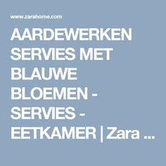 AARDEWERKEN SERVIES MET BLAUWE BLOEMEN - SERVIES - EETKAMER | Zara Home Holland