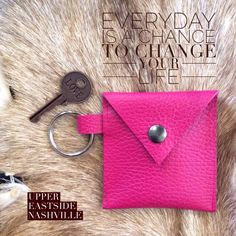 Love changes the world.  Coin purse from Upper Eastside Nashville by Dh Heritage designs.