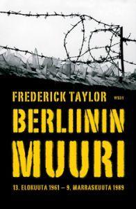 http://www.adlibris.com/fi/product.aspx?isbn=9510331287 | Nimeke: Berliinin muuri - Tekijä: Frederick Taylor - ISBN: 9510331287 - Hinta: 36,00 €