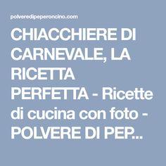 CHIACCHIERE DI CARNEVALE, LA RICETTA PERFETTA - Ricette di cucina con foto - POLVERE DI PEPERONCINO