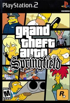 Grand Theft Auto Springfield (or Grand Theft Auto San Andreas)