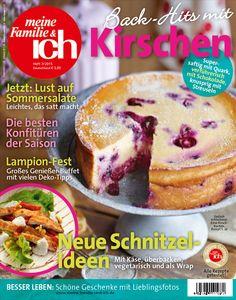 meine Familie & ich: 7/2015: Back-Hits mit Kirschen / Lust auf Sommersalate / Lampion-Fest  burdafood.net-Archiv/Maja Smend http://www.burda-foodshop.de/Einzelhefte/Einzel-meine-Familie-ich/