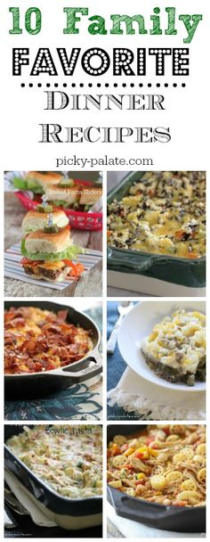10 Family Favorite Dinner Recipes!  Simple recipes the whole family will love.
