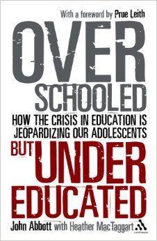 Overschooled but Undereducated by John Abbott