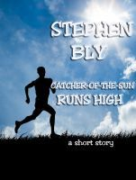 Click pin to get Catcher-Of-The-Sun Runs High, an e-story by Stephen Bly. At Smashwords site. Historical legend fiction short story. Two Indian youths compete to win honored favor in their tribe. As young men they fight to save their families lives. This short story provides background character sketches for the novel, Stuart Brannon's Final Shot.  Available Epub, Kindle, iPad, Nook, Sony, Kobo, etc. Download now. $1.99