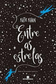 Editora Bertrand lançará o romance, Entre as Estrelas, de Katie Khan - Cantinho da Leitura
