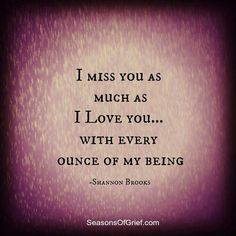 I miss you Mom and love you dearly. Missing My Son, Missing You So Much, Miss You Mom, I Miss You Like, Love Of My Life, My Love, Grief Loss, My Soulmate, Thats The Way