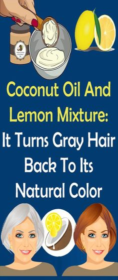 Coconut Oil & Lemon Mixture: It Turns Gray Hair Back To Its Natural Color! : Coconut Oil & Lemon Mixture: It Turns Gray Hair Back To Its Natural Color! Medicine Book, Herbal Medicine, Natural Medicine, Prevent Grey Hair, Stop Grey Hair, Gray Hair Cure, Curly Gray Hair, Beauty Hacks For Teens, Hair Starting