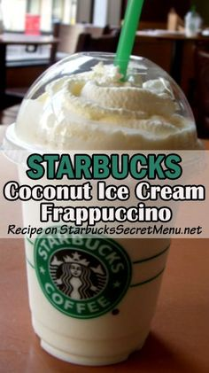 Try the light and simple, Starbucks Coconut Ice Cream Frappuccino #StarbucksSecretMenu