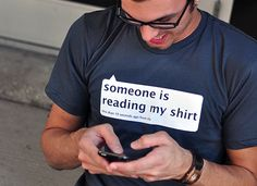 """someone is reading my shirt ... less than 10 seconds ago from life"""