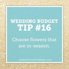 Wedding Budget Tip #16: Choose in season flowers