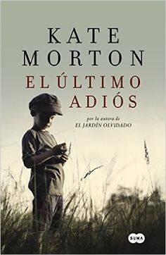 Amazon.com: El último adiós (Spanish Edition) eBook: Kate Morton: Kindle Store