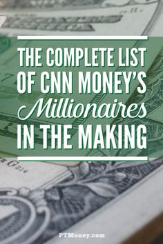 Check out the complete list of people that CNN Money says is heading toward millions because of spending, saving, and investing habits. PT has linked each person to their online profiles. Read how each one does it and what you can do to make the millionaire list.