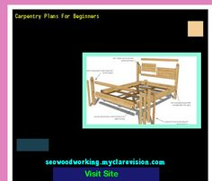 Carpentry Plans For Beginners 195041 - Woodworking Plans and Projects!