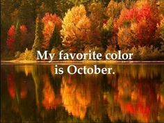 My favorite color is October...
