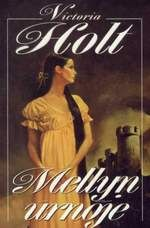 Victoria Holt: Mellyn úrnője