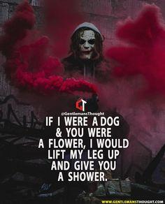 Joker Qoutes, Best Joker Quotes, Badass Quotes, Real Life Quotes, Crazy Quotes, Reality Quotes, Swag Quotes, Mood Quotes, Attitude Quotes
