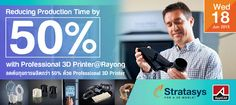 """""""Reducing Production time by Professional 3D Printer"""" @ Rayong 18 Jun 2015"""