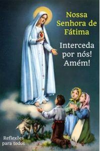 Nossa Senhora de Fátima (última aparição -13/10/2017) - Clique na imagem e leia sobre a última aparição, com acesso a oração e história.