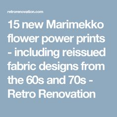 15 new Marimekko flower power prints - including reissued fabric designs from the 60s and 70s - Retro Renovation